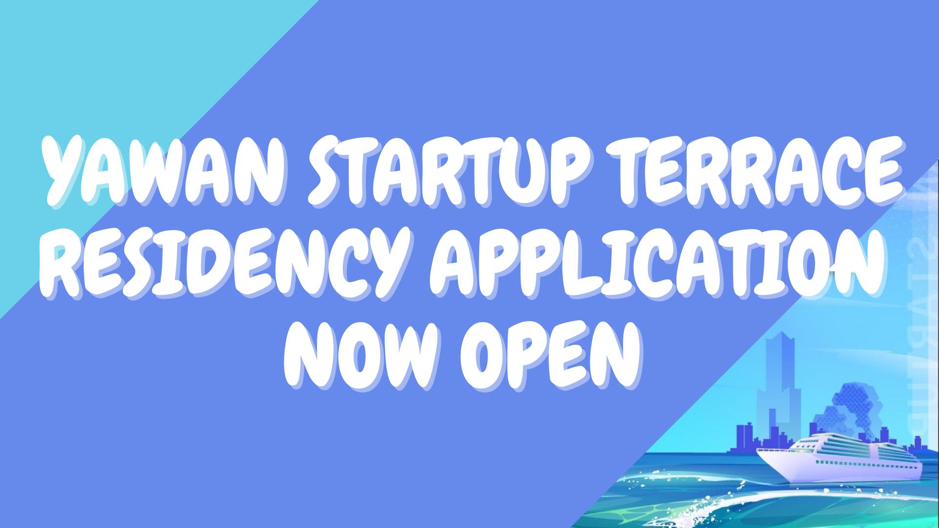 Application for Residency in Yawan Startup Terrace, 2021